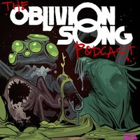 The Oblivion Song Podcast