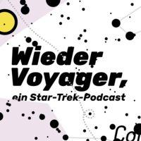 Wieder Voyager, ein Star-Trek-Podcast