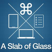A Slab of Glass