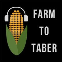 Farm to Taber Podcast