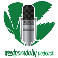 WeedPornDaily Podcast