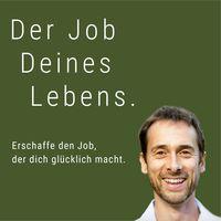 Der Job deines Lebens - Finde deinen Traumjob mit Sinn. Mit Tobias März.