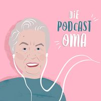 Die Podcast-Oma