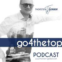 go4thetop - Der Unternehmerpodcast mit Thorsten Gerber