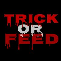 Trick or Feed