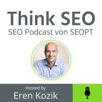 Think SEO: Der Podcast mit Lösungen für SEO