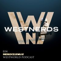 West Nerds | Der WestWorld Podcast