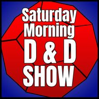 Saturday Morning D&D Show!