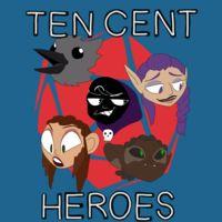 Ten Cent Heroes