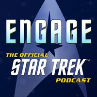 Engage: The Official Star Trek Podcast