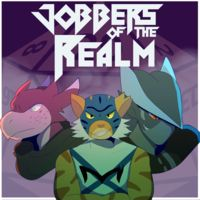 Jobbers Of The Realm: A Pathfinder Actual Play Podcast