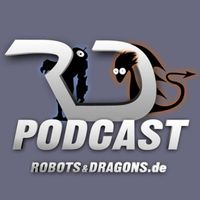 Robots & Dragons Podcast