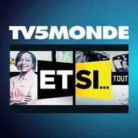 TV5MONDE - Et si... vous me disiez toute la vérité