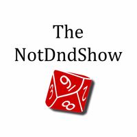 The Not Dnd Show