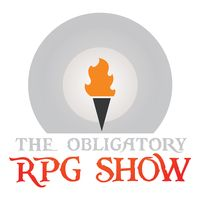The Obligatory RPG Show