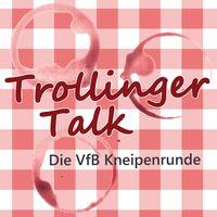 TrollingerTalk | Die VfB Stuttgart-Kneipenrunde