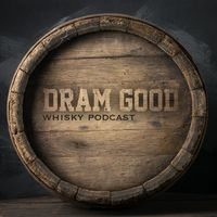 Dram Good - Der Whisky-Podcast