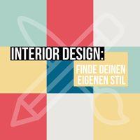 Interior Design: finde deinen eigenen Stil