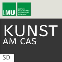 Kunst am CAS - Center for Advanced Studies der LMU - SD