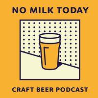 No Milk Today - Der Craft Beer Podcast