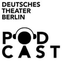 Podcast Deutsches Theater Berlin