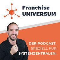 Franchise UNIVERSUM - Der Podcast für Systemzentralen