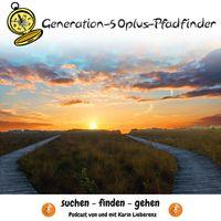 Generation 50plus Pfadfinder - vom suchen, finden und gehen mit Karin Lieberenz
