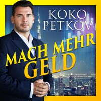 Mach mehr Geld mit Koko Petkov