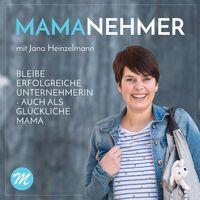 Mamanehmer Podcast für selbstständige Mamas