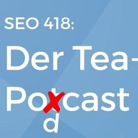 SEO 418 Teapodcast