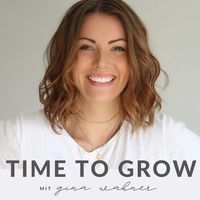 Time to Grow - mit Gina Wahner