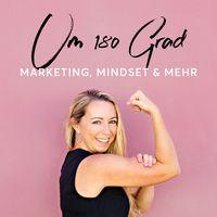 Um 180 Grad – Marketing, Mindset & mehr