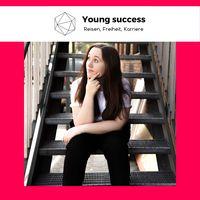 Young Success - Warum Reisen, Freiheit und Karriere zusammen passen!