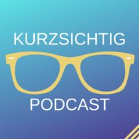 Kurzsichtig - der Comedy-Podcast