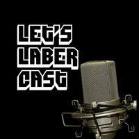 Let's Laber Cast