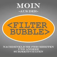 Moin aus der Filterbubble