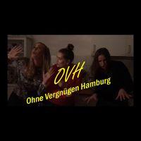 OVH - Ohne Vergnügen Hamburg