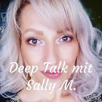 Deep Talk mit Sally M.
