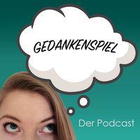 Gedankenspiel - Der Podcast