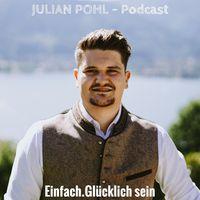 JULIAN POHL Podcast - Einfach.Glücklich sein