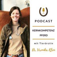 Kernkompetenz Pferd - Pferdegesundheit mit Tierärztin Dr. Veronika Klein