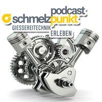 Schmelzpunkt Podcast - Gießereitechnik zum Hören