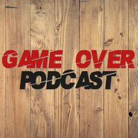 Game Over Podcast