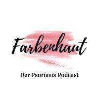 Farbenhaut - Für Betroffene, von Betroffenen! Über das wilde Leben mit Psoriasis (Schuppenflechte)