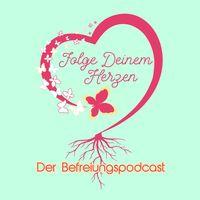 Folge Deinem Herzen - Der Befreiungspodcast für bewusstes Familienleben