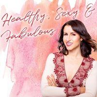 Healthy, Sexy & Fabulous