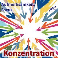 Konzentration, Focus, Aufmerksamkeit