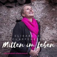 Mitten im Leben - Der Podcast von Elisabeth Scharfenberg