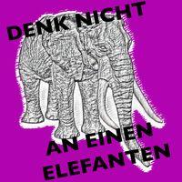 Denk nicht an einen Elefanten