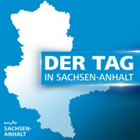 Der Tag in Sachsen-Anhalt
